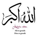 Alá es grande. Allahu akbar. Dios es grande.